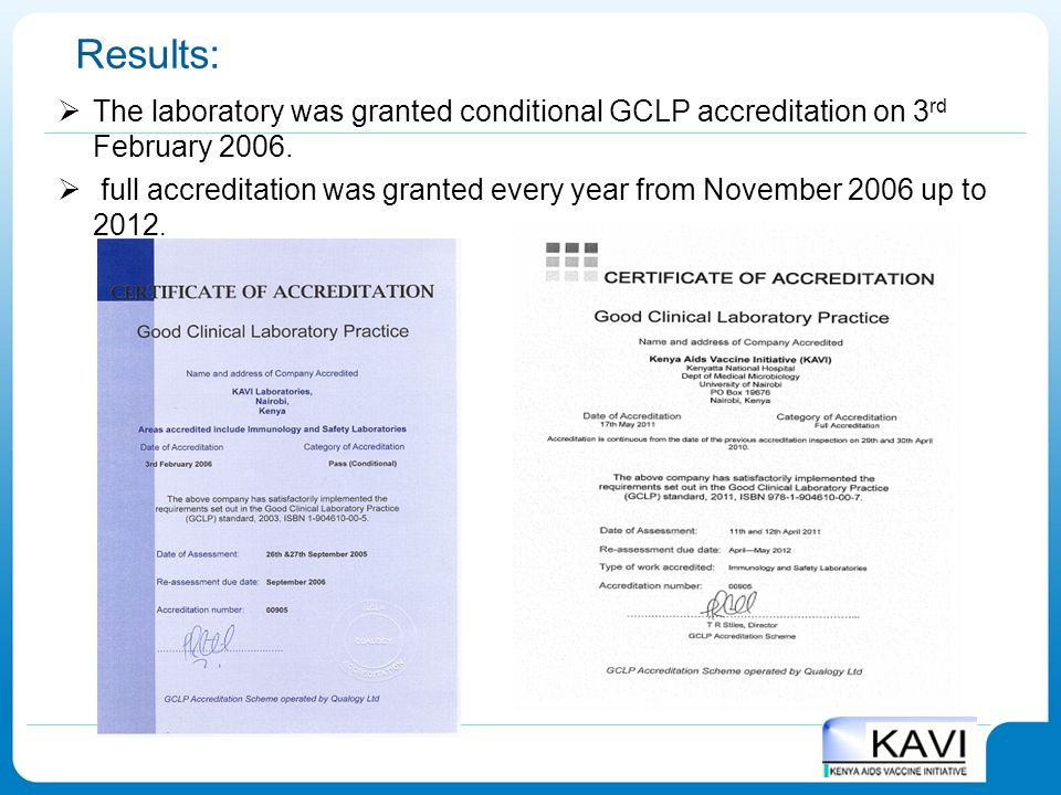 Results: The laboratory was granted conditional GCLP accreditation on 3rd February 2006.