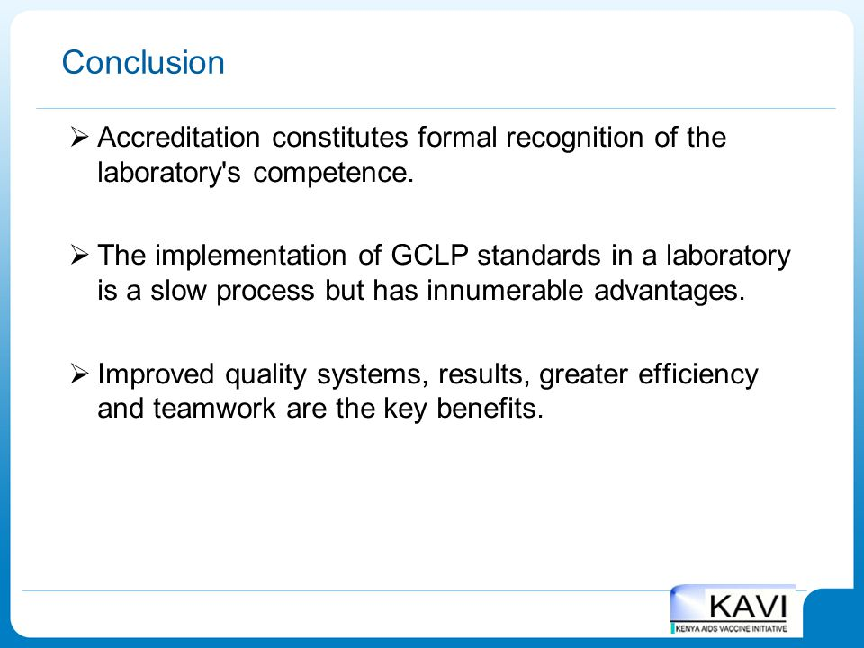 Conclusion Accreditation constitutes formal recognition of the laboratory s competence.