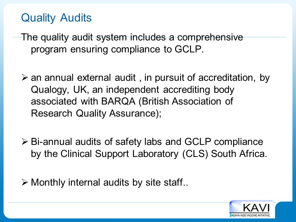 Quality Audits The quality audit system includes a comprehensive program ensuring compliance to GCLP.
