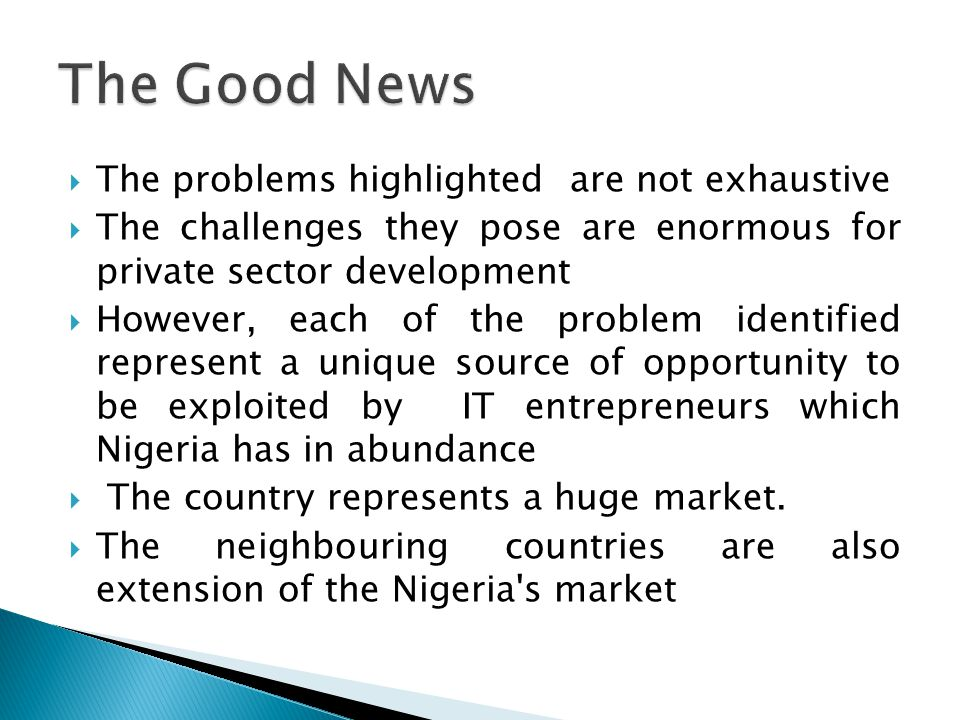 The Good News The problems highlighted are not exhaustive
