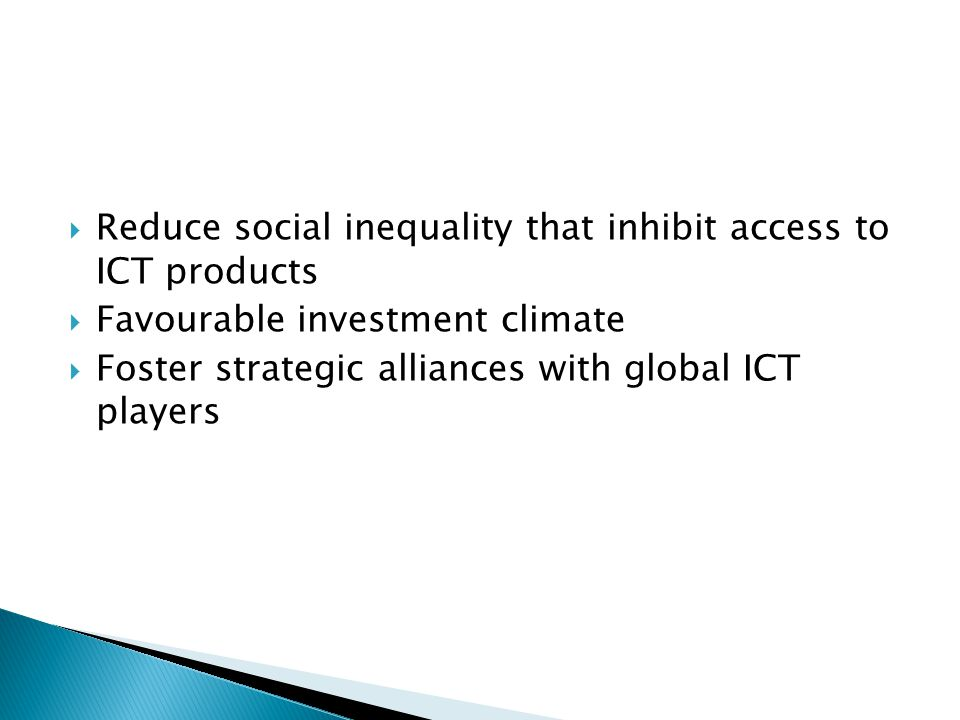 Reduce social inequality that inhibit access to ICT products