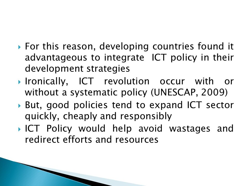 For this reason, developing countries found it advantageous to integrate ICT policy in their development strategies