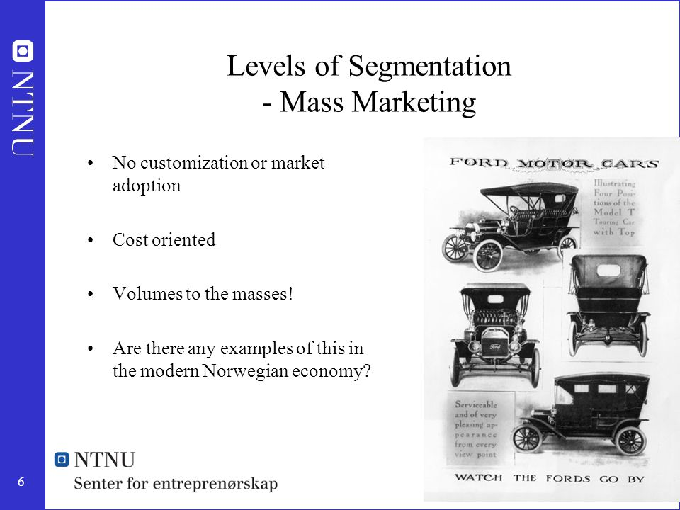 Levels of Segmentation - Mass Marketing