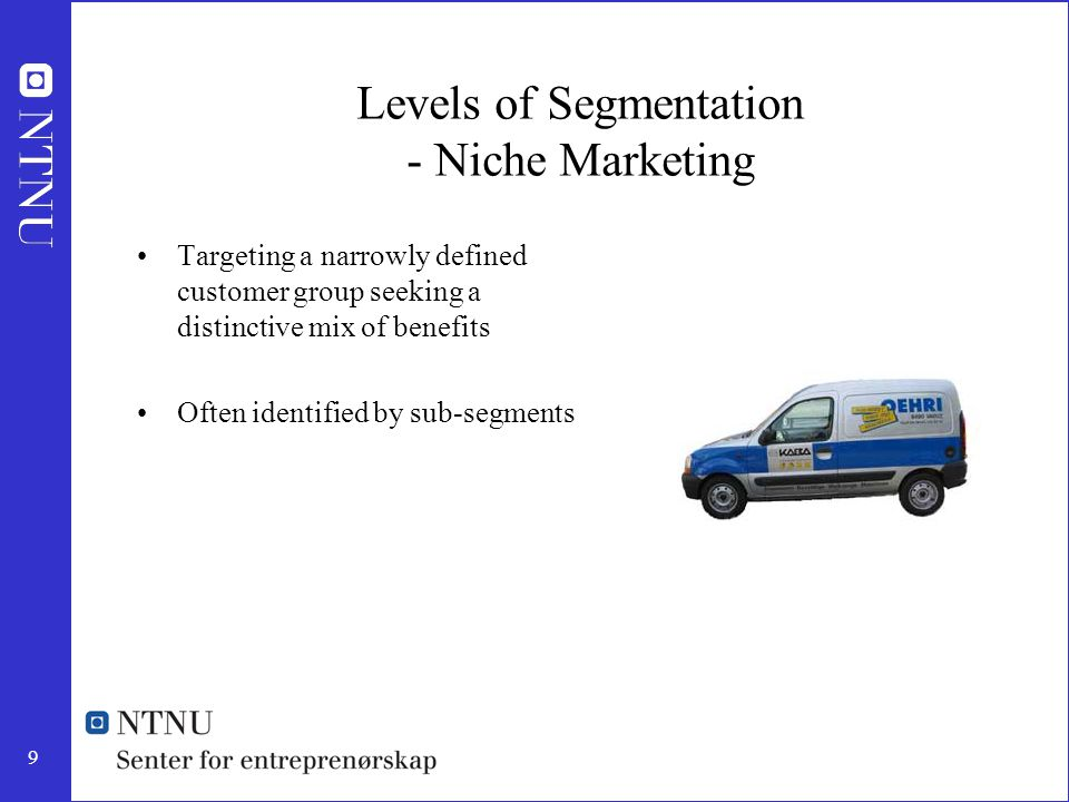 Levels of Segmentation - Niche Marketing