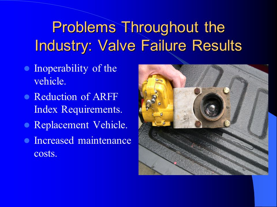 Problems Throughout the Industry: Valve Failure Results