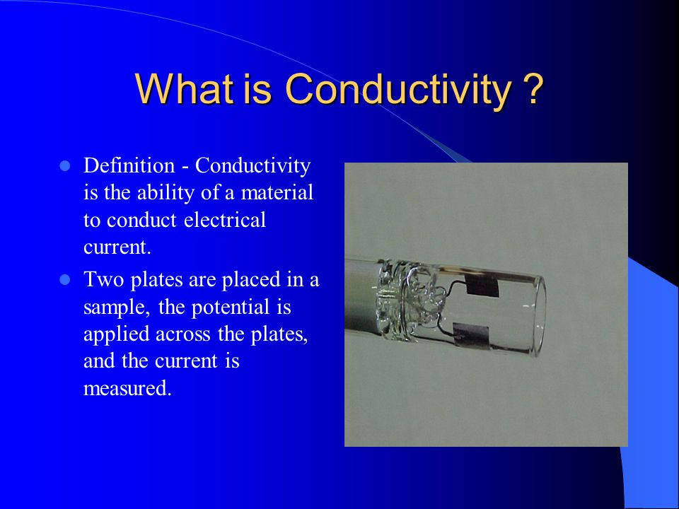 What is Conductivity Definition - Conductivity is the ability of a material to conduct electrical current.