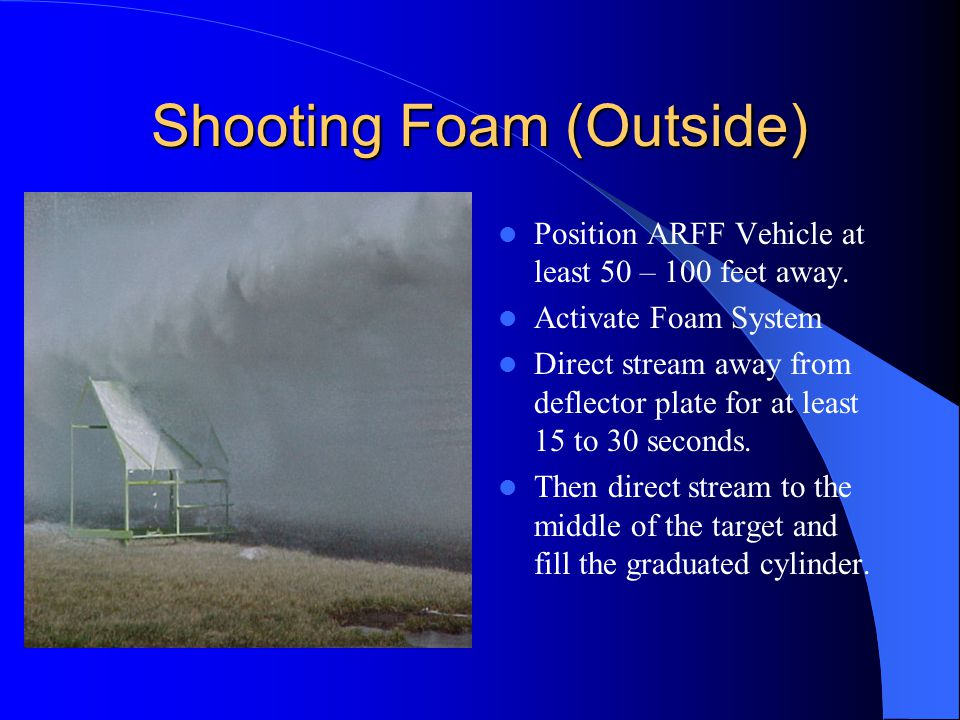 Shooting Foam (Outside)