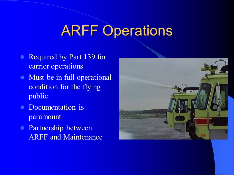 ARFF Operations Required by Part 139 for carrier operations