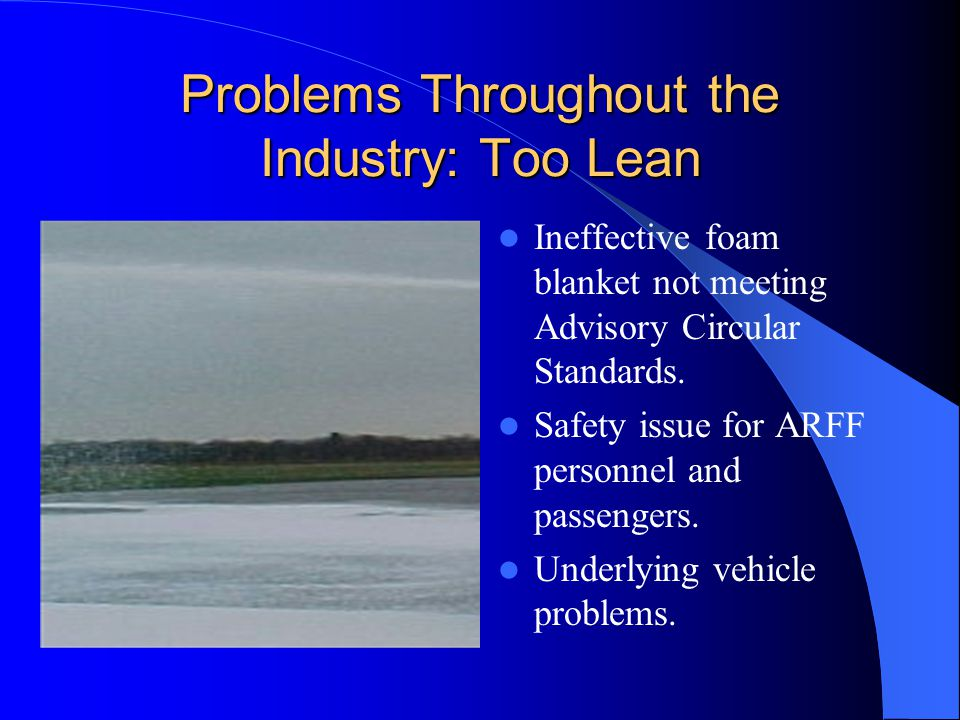 Problems Throughout the Industry: Too Lean