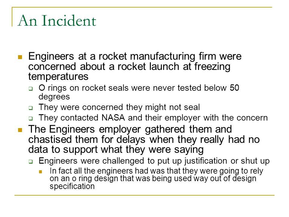An Incident Engineers at a rocket manufacturing firm were concerned about a rocket launch at freezing temperatures.