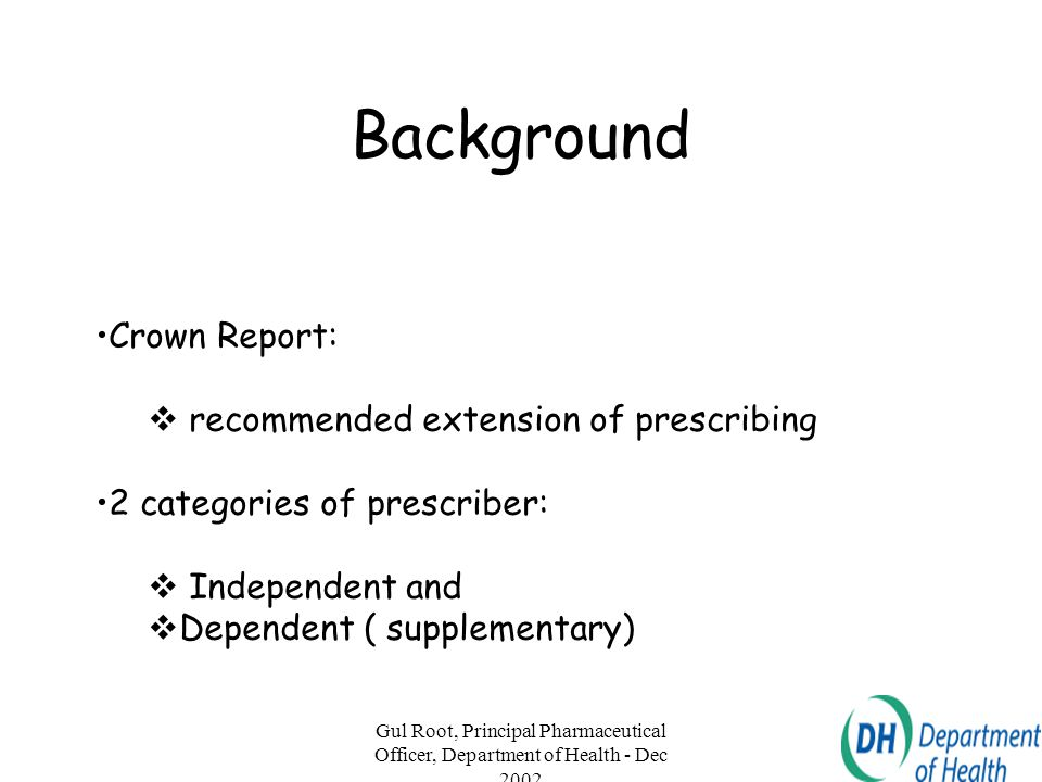 Background Crown Report: recommended extension of prescribing