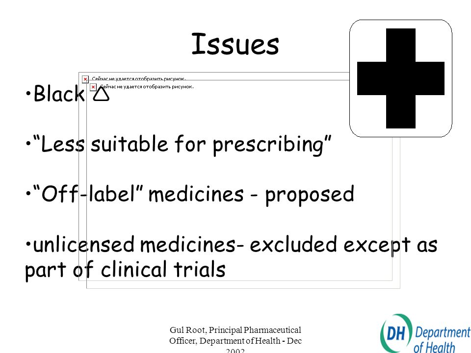Issues Black  Less suitable for prescribing