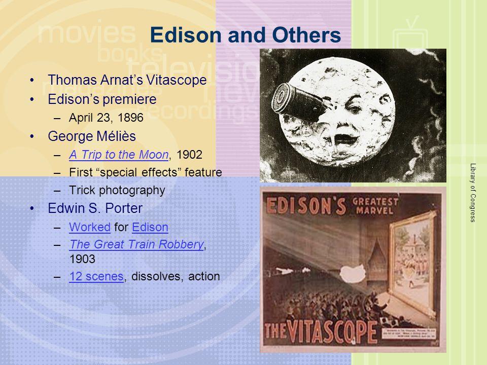 Edison and Others Thomas Arnat's Vitascope Edison's premiere