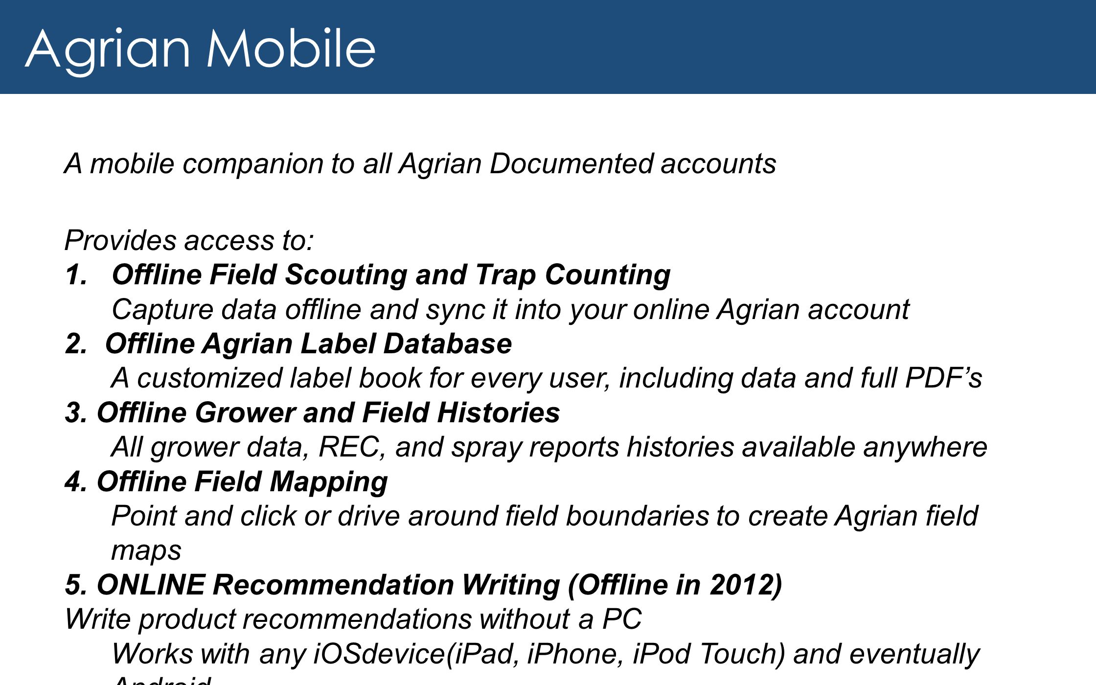 Agrian Mobile A mobile companion to all Agrian Documented accounts