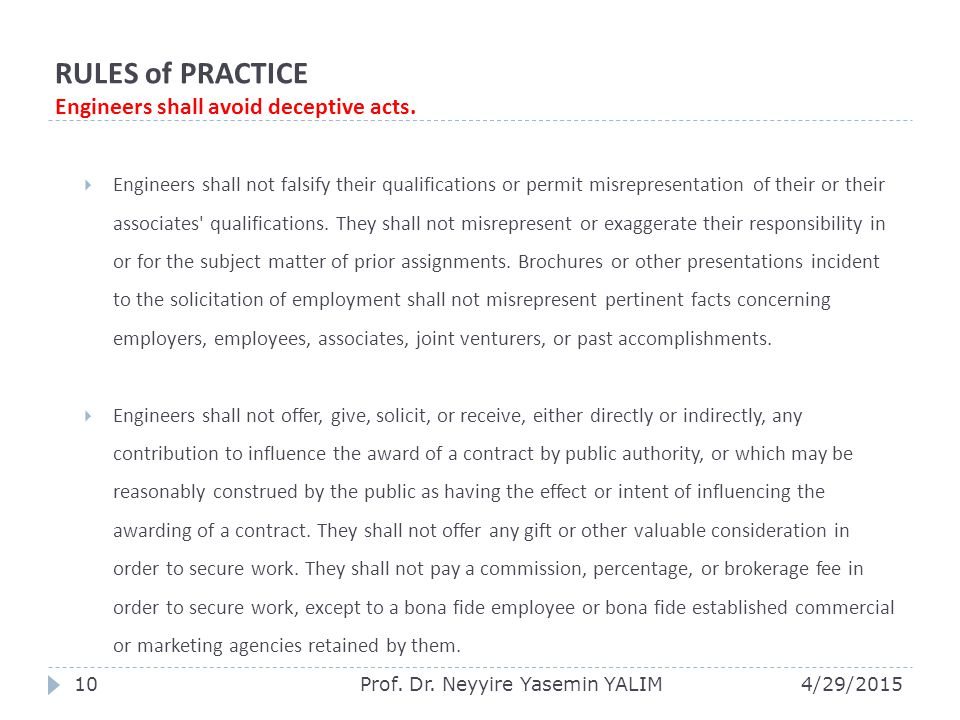 RULES of PRACTICE Engineers shall avoid deceptive acts.
