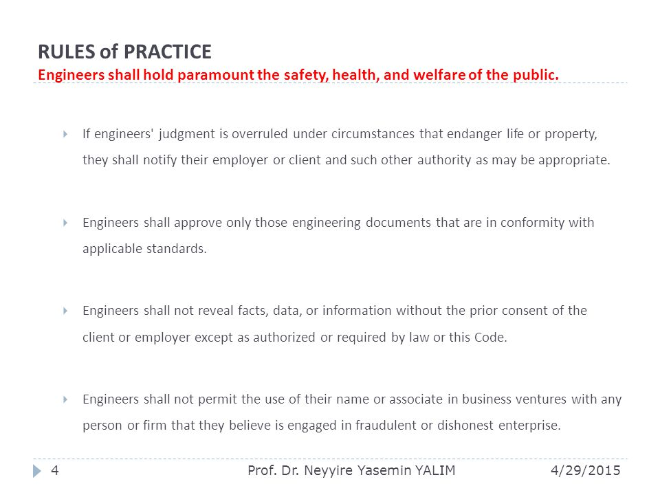 RULES of PRACTICE Engineers shall hold paramount the safety, health, and welfare of the public.