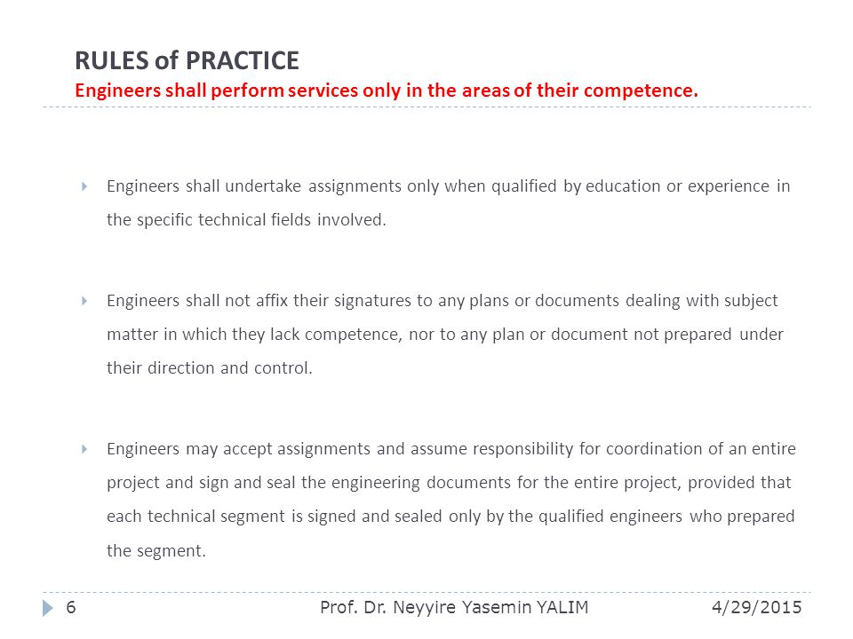 RULES of PRACTICE Engineers shall perform services only in the areas of their competence.