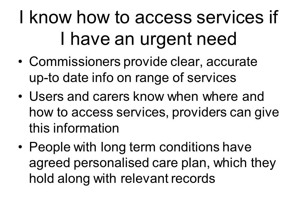 I know how to access services if I have an urgent need