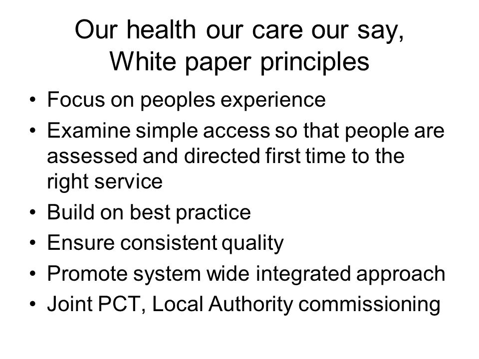 Our health our care our say, White paper principles