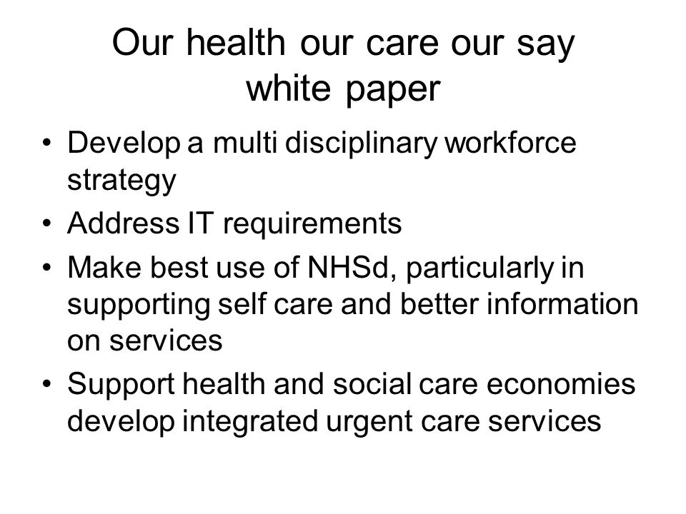 Our health our care our say white paper