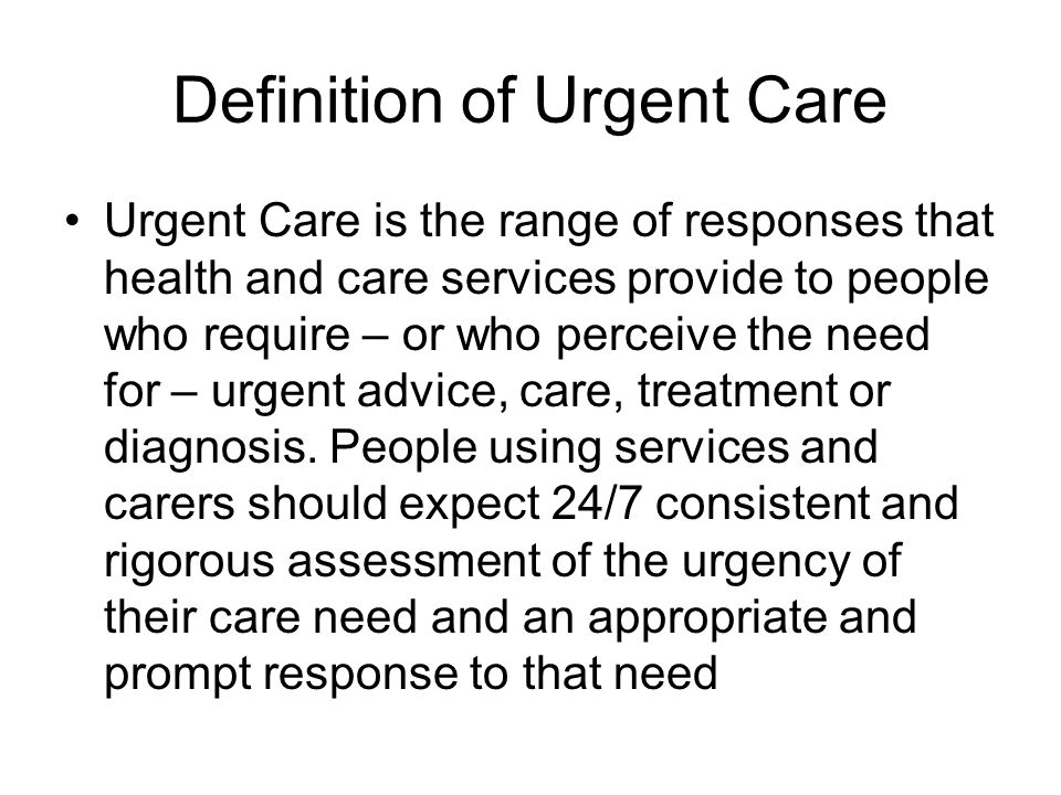 Definition of Urgent Care