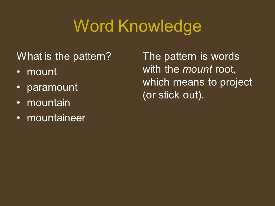 Word Knowledge What is the pattern mount paramount mountain