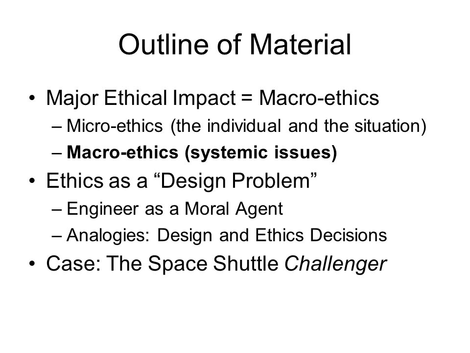 Outline of Material Major Ethical Impact = Macro-ethics