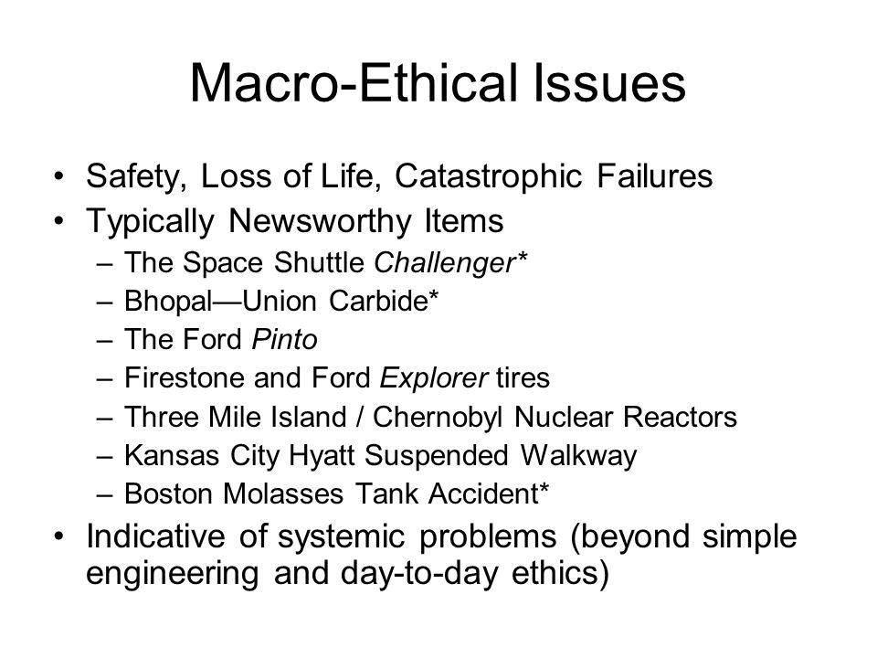 Macro-Ethical Issues Safety, Loss of Life, Catastrophic Failures