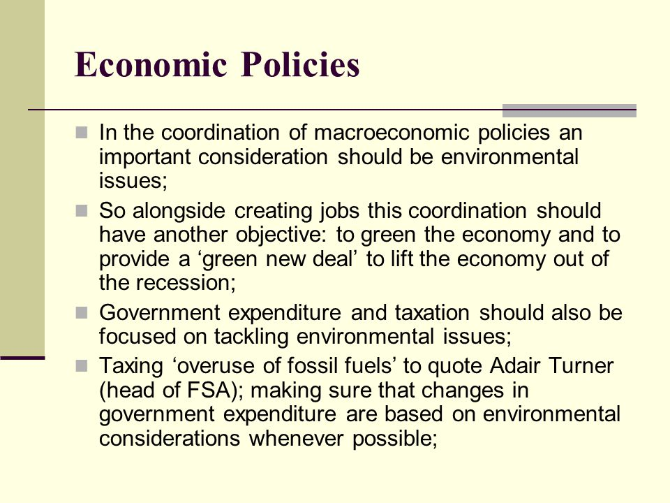 Economic Policies In the coordination of macroeconomic policies an important consideration should be environmental issues;