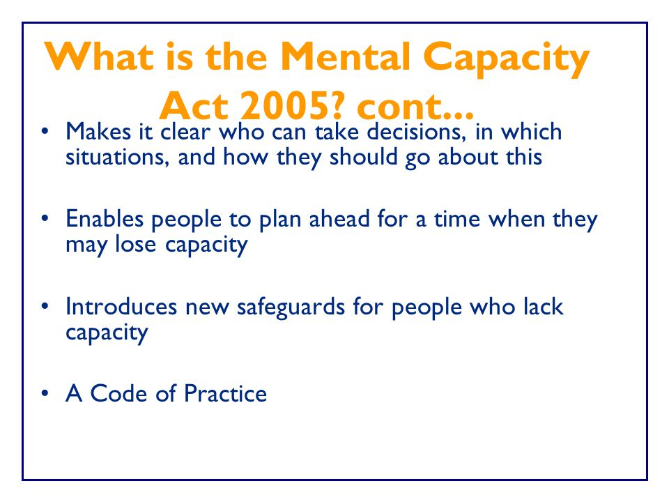 What is the Mental Capacity Act 2005 cont...