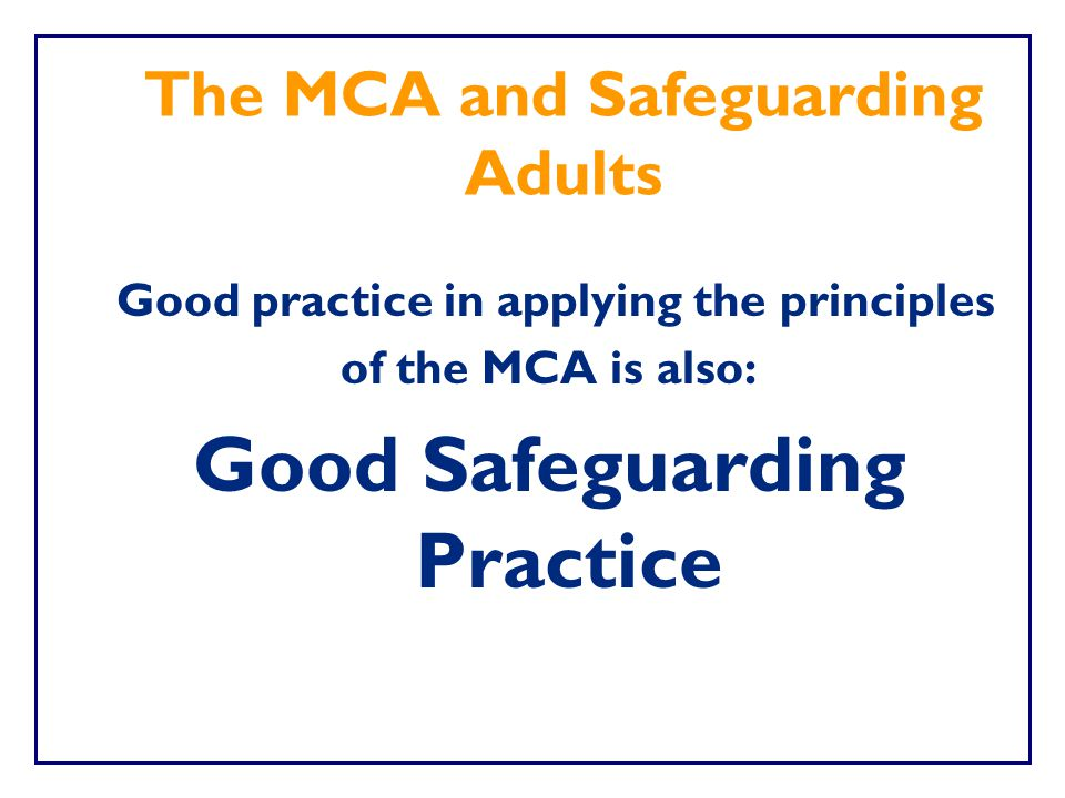 The MCA and Safeguarding Adults