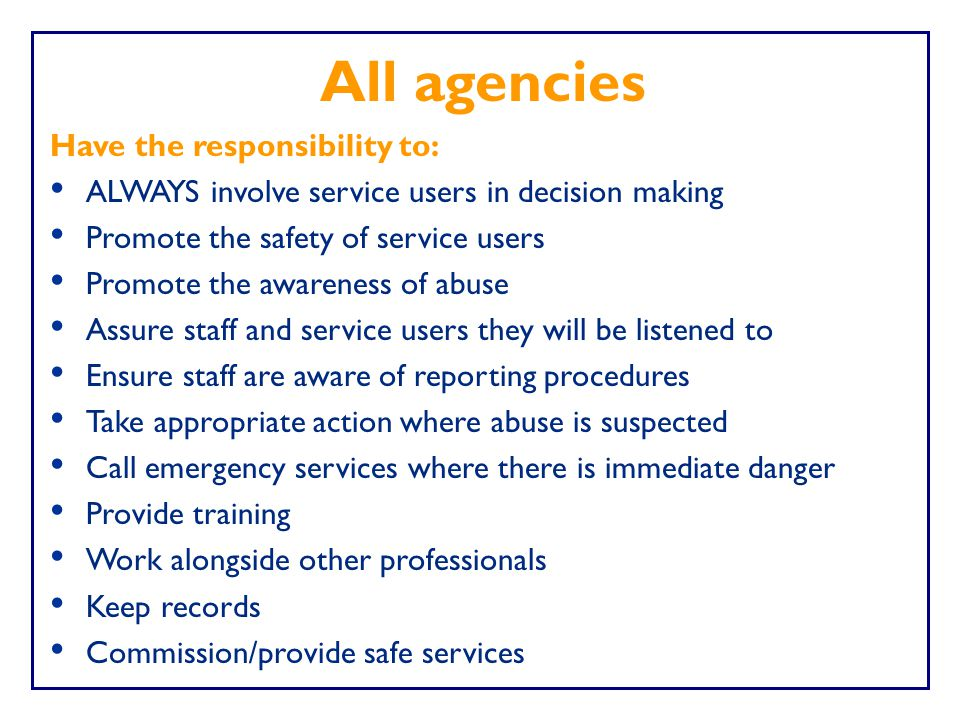 All agencies Have the responsibility to:
