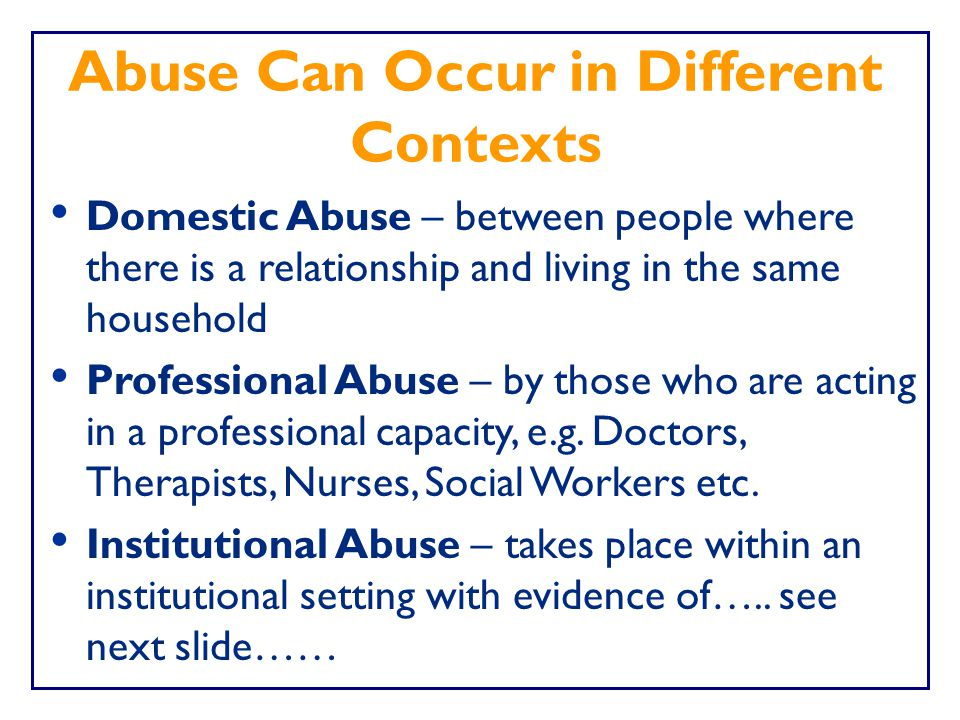 Abuse Can Occur in Different Contexts