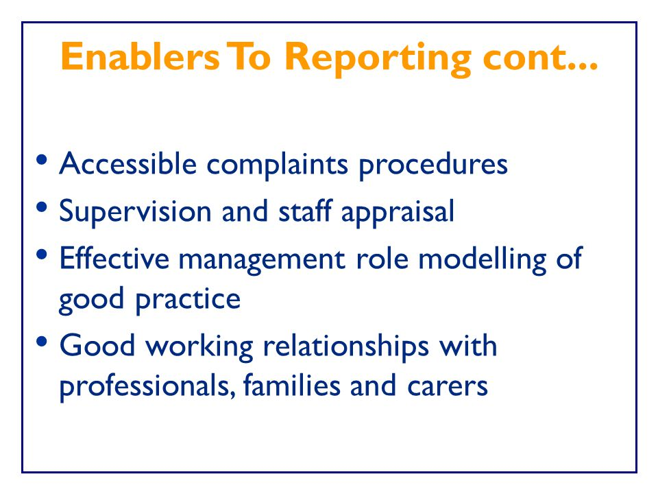 Enablers To Reporting cont...