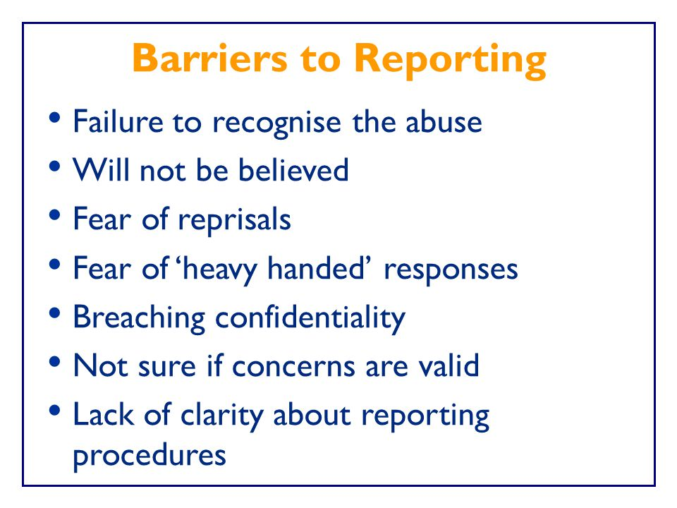 Barriers to Reporting Failure to recognise the abuse