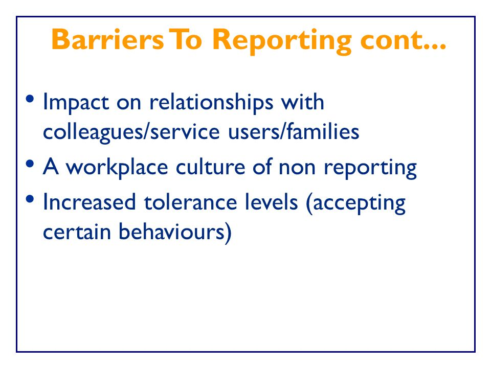Barriers To Reporting cont...