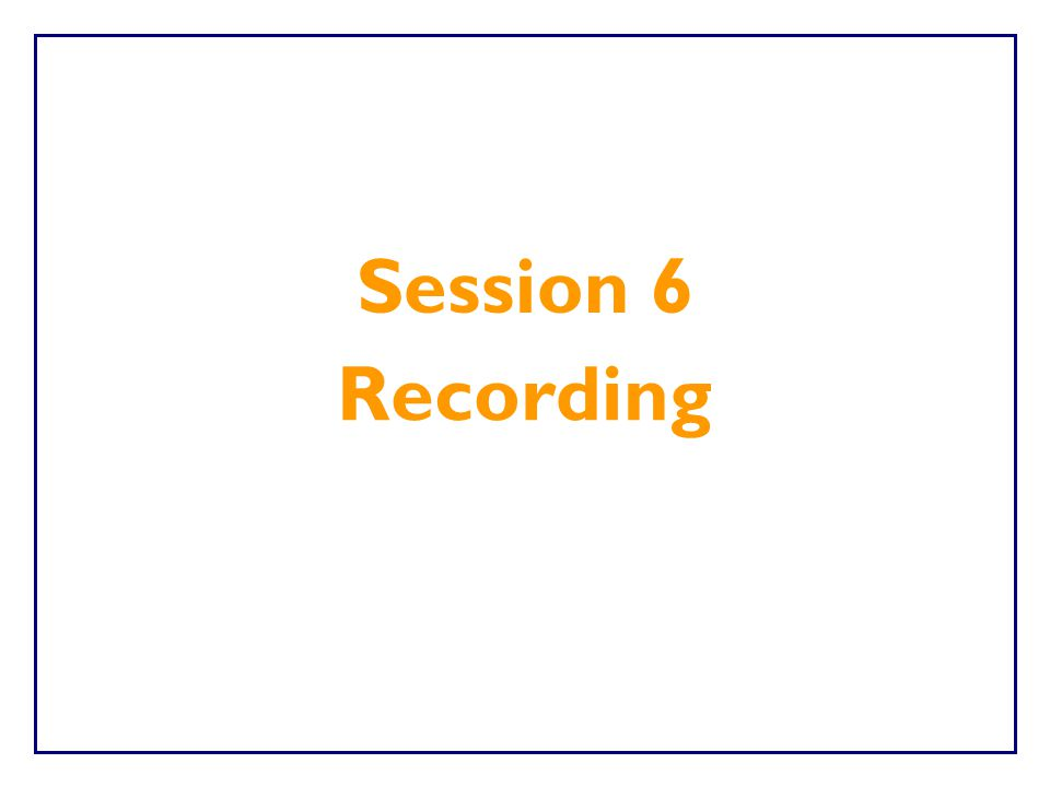 Session 6 Recording