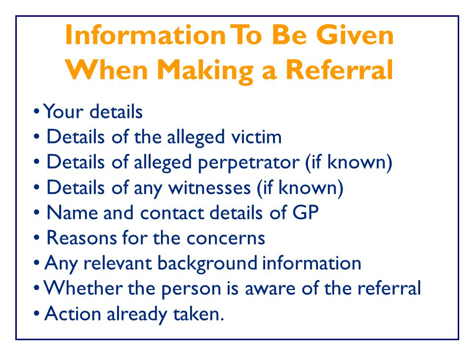 Information To Be Given When Making a Referral