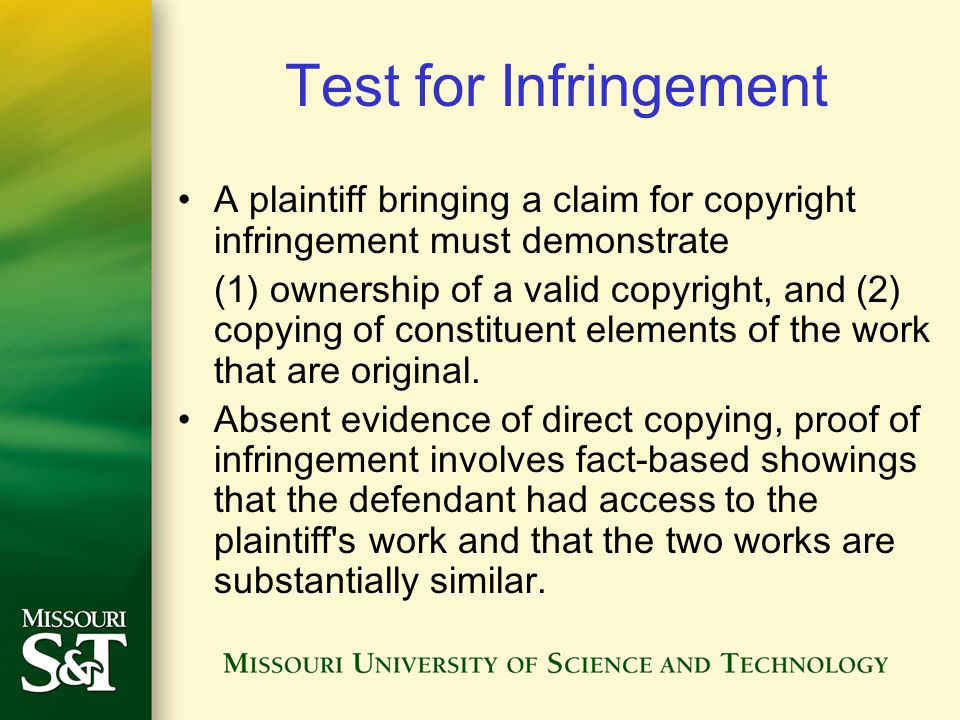 Test for Infringement A plaintiff bringing a claim for copyright infringement must demonstrate.