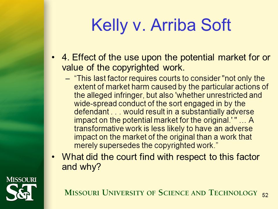 Kelly v. Arriba Soft 4. Effect of the use upon the potential market for or value of the copyrighted work.