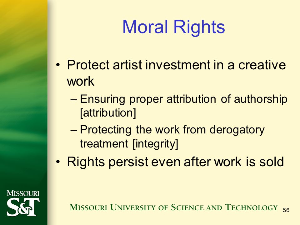 Moral Rights Protect artist investment in a creative work