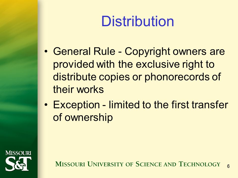 Distribution General Rule - Copyright owners are provided with the exclusive right to distribute copies or phonorecords of their works.