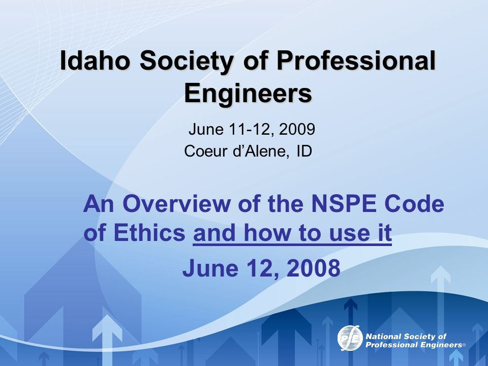 Idaho Society of Professional Engineers June 11-12, 2009 Coeur d'Alene, ID