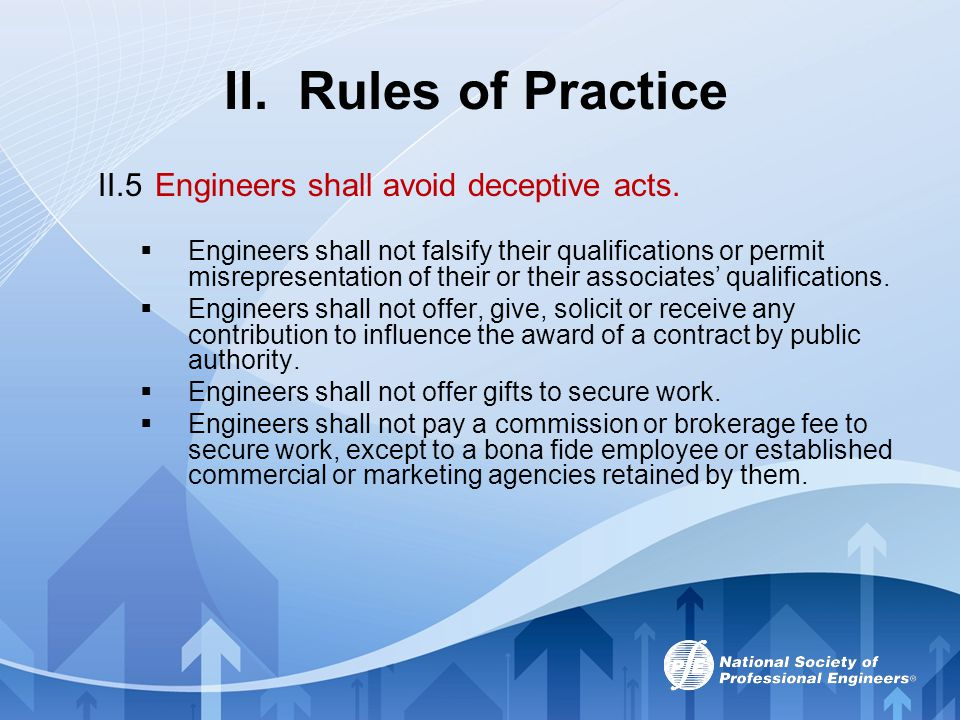 II. Rules of Practice II.5 Engineers shall avoid deceptive acts.