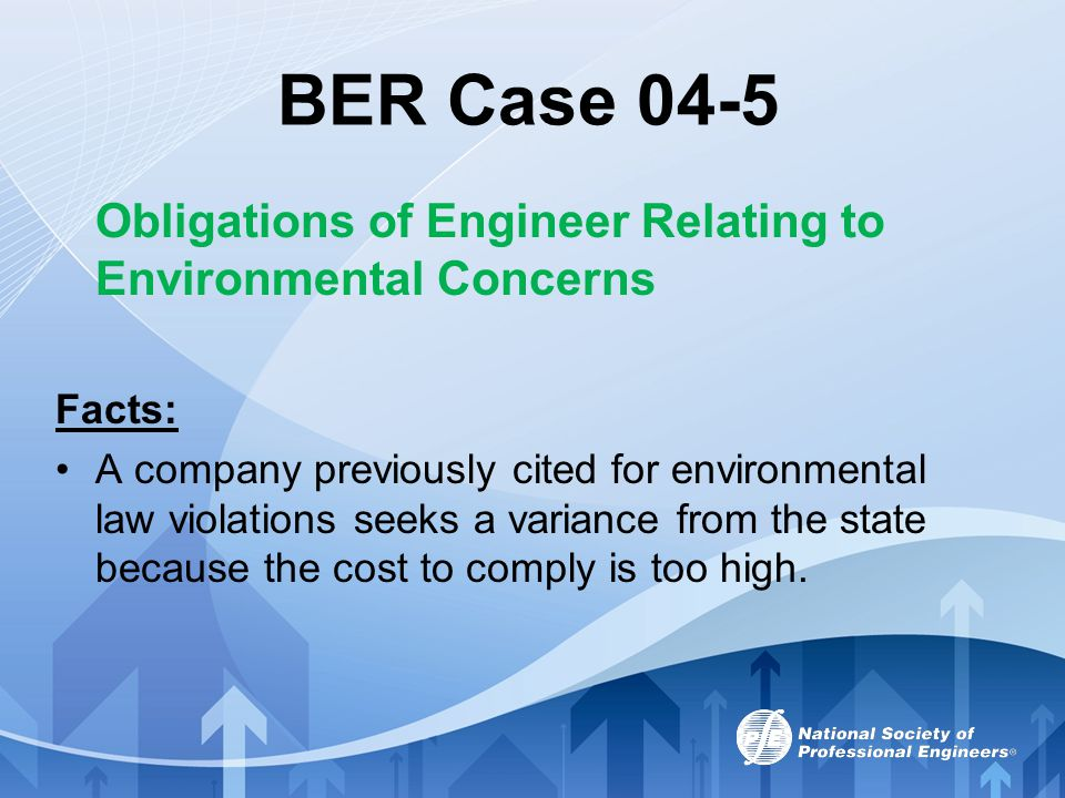 BER Case 04-5 Obligations of Engineer Relating to Environmental Concerns. Facts: