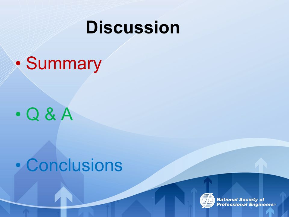 Discussion Summary Q & A Conclusions