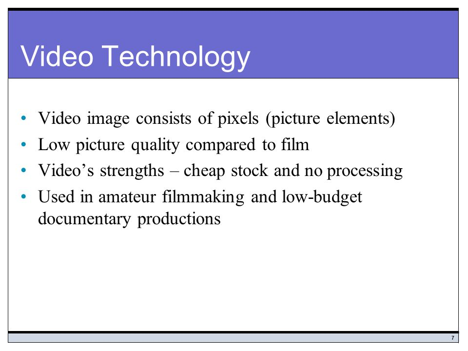Video Technology Video image consists of pixels (picture elements)