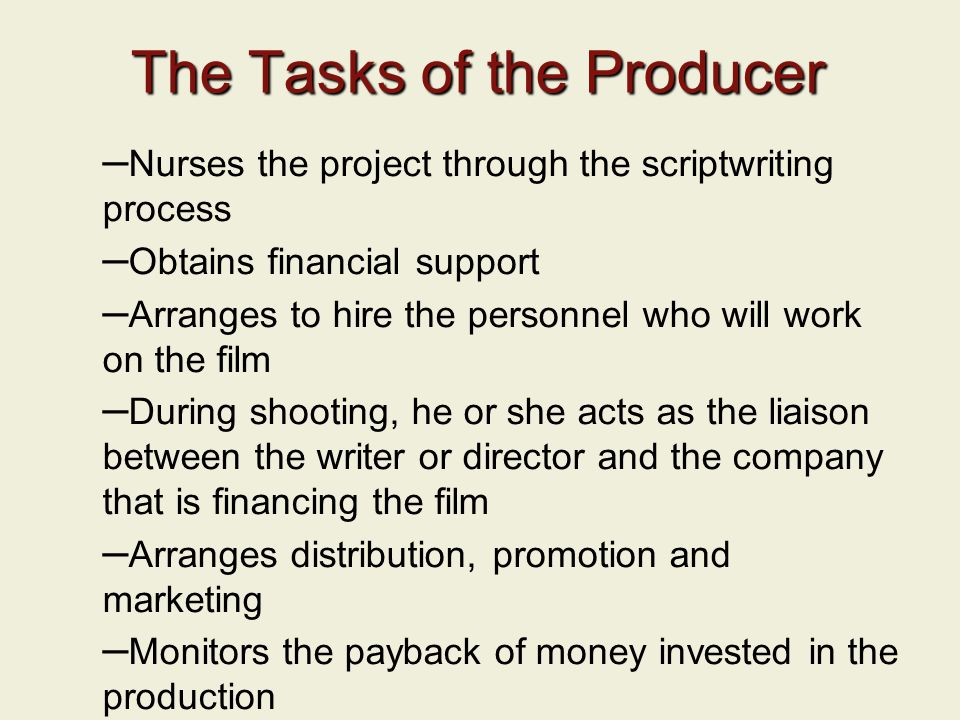 The Tasks of the Producer