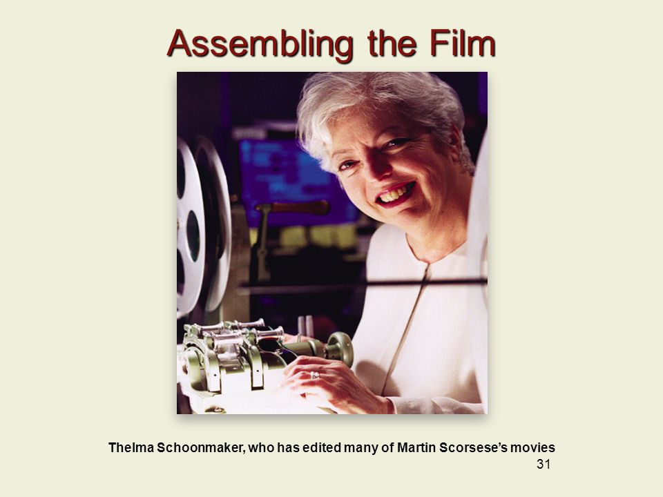 Thelma Schoonmaker, who has edited many of Martin Scorsese's movies