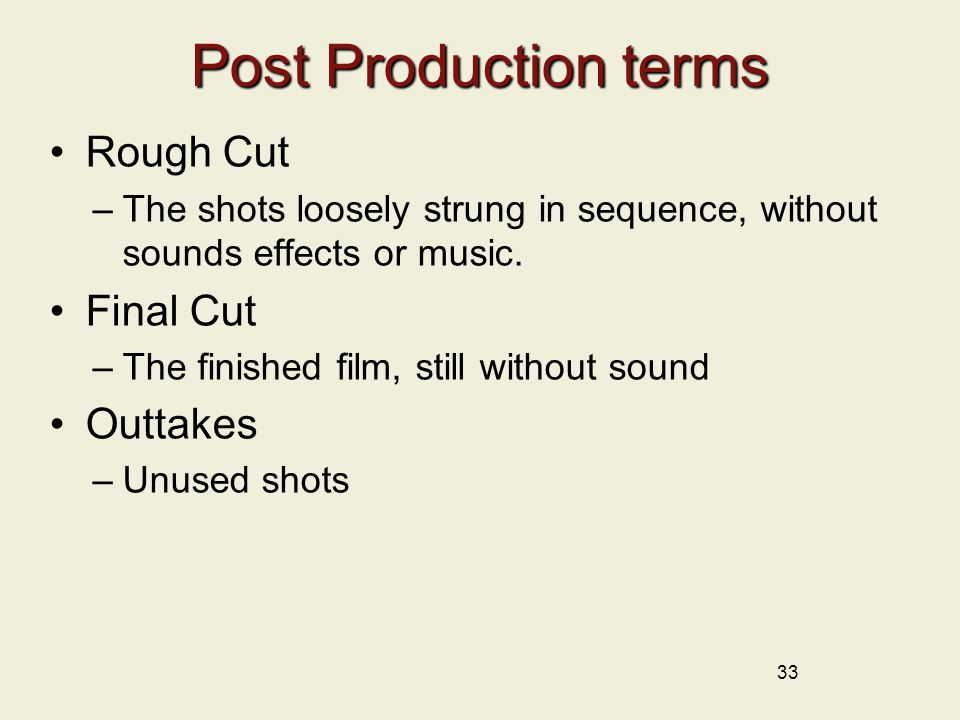 Post Production terms Rough Cut Final Cut Outtakes
